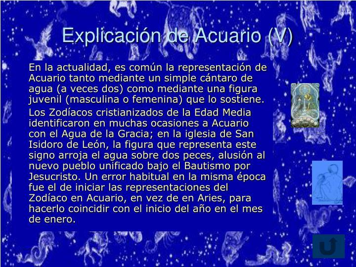 Explicación de Acuario (V)