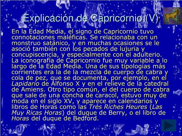 Explicación de Capricornio (V)