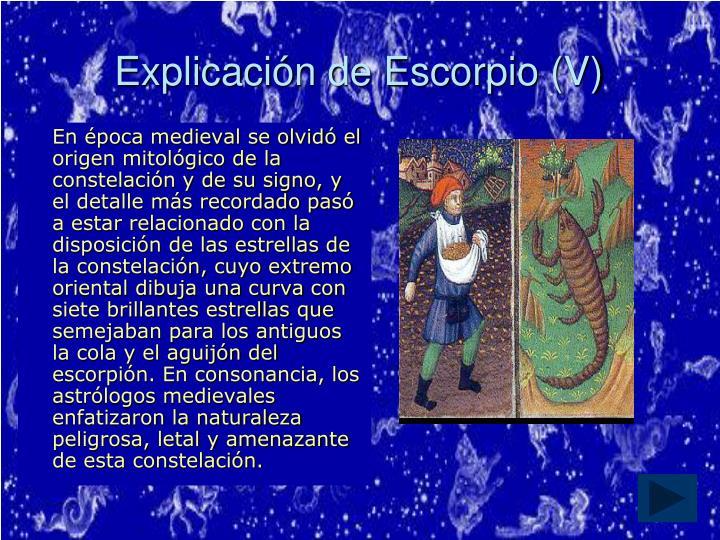Explicación de Escorpio (V)