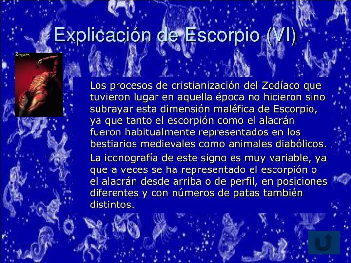 Explicación de Escorpio (VI)