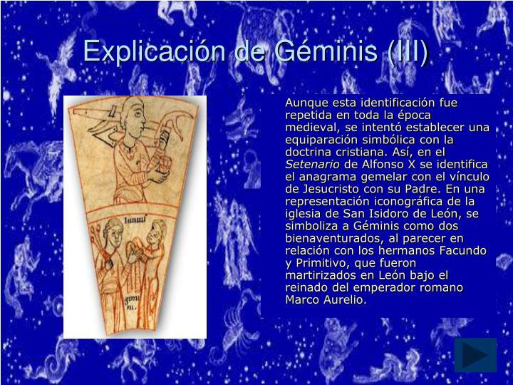 Explicación de Géminis (III)