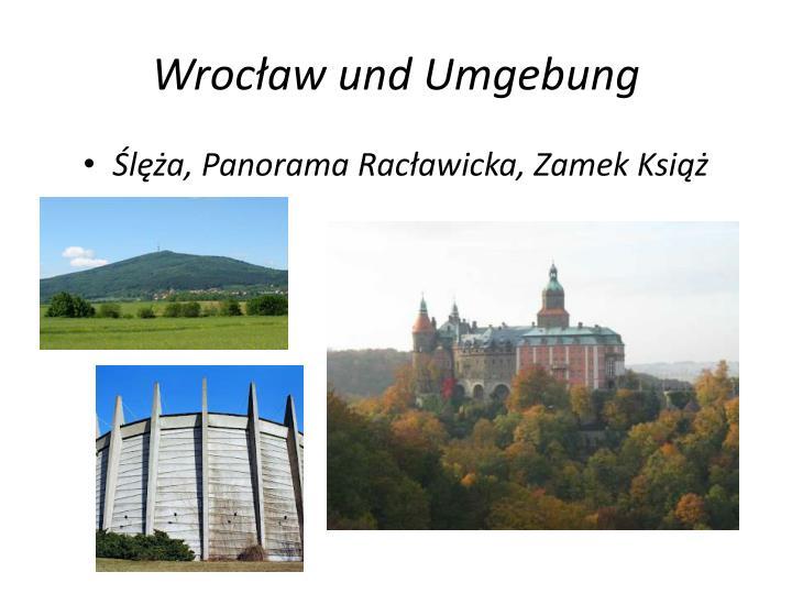 Wrocław und Umgebung