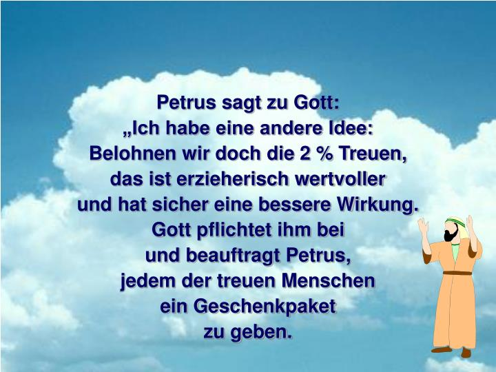 Petrus sagt zu Gott: