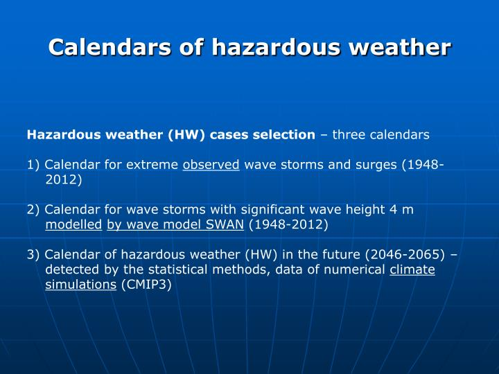 Calendars of hazardous weather