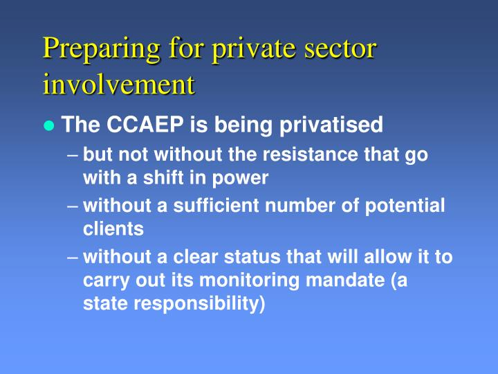 Preparing for private sector involvement