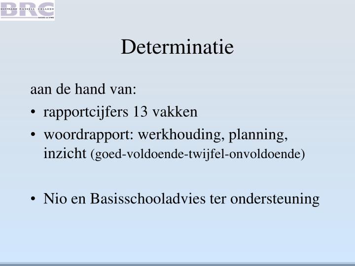 Determinatie