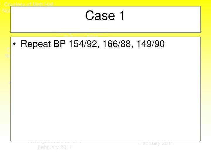 Repeat BP 154/92, 166/88, 149/90