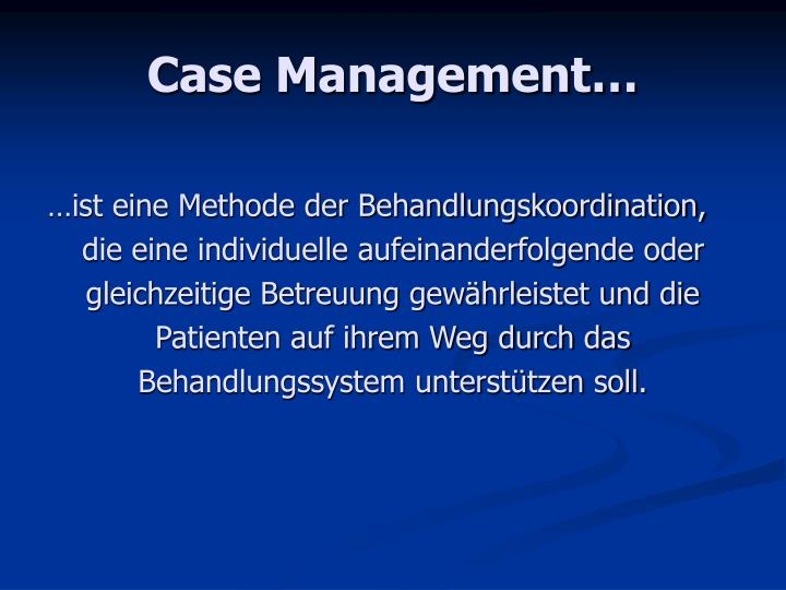 Case Management…