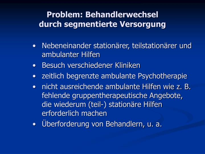 Problem: Behandlerwechsel