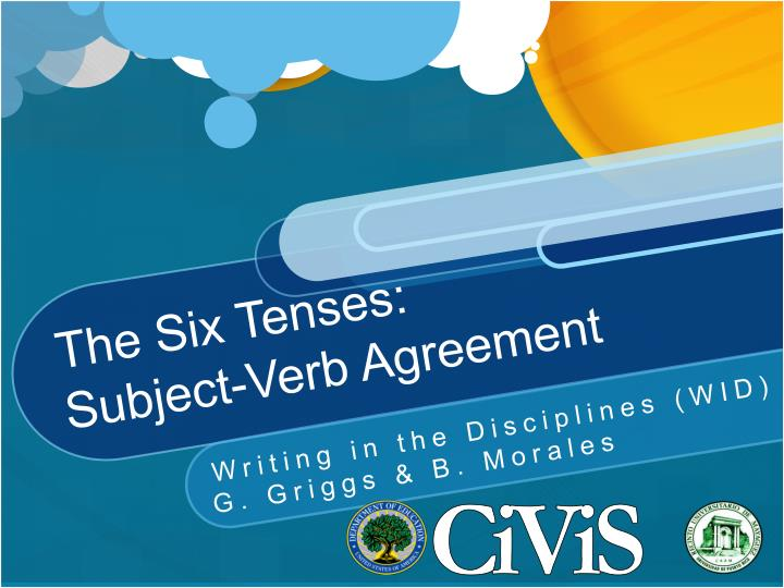 The six tenses subject verb agreement