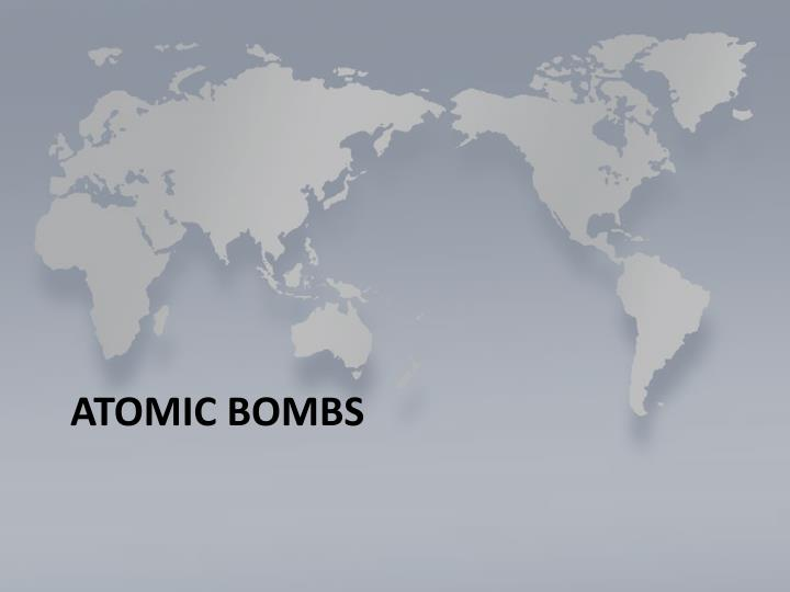 Atomic bombs