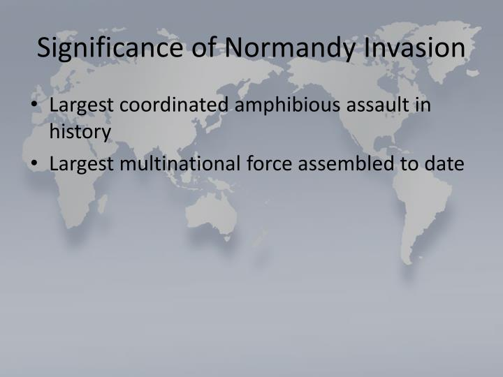 Significance of Normandy Invasion