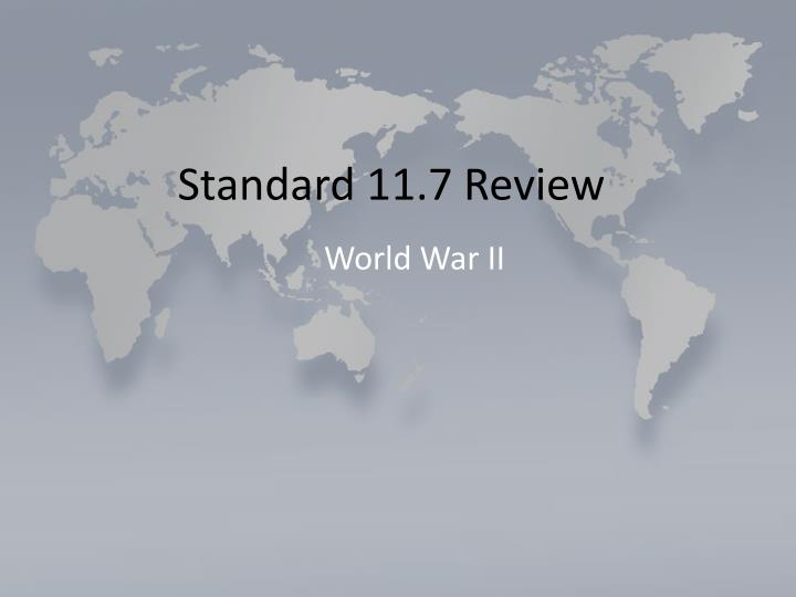 Standard 11 7 review