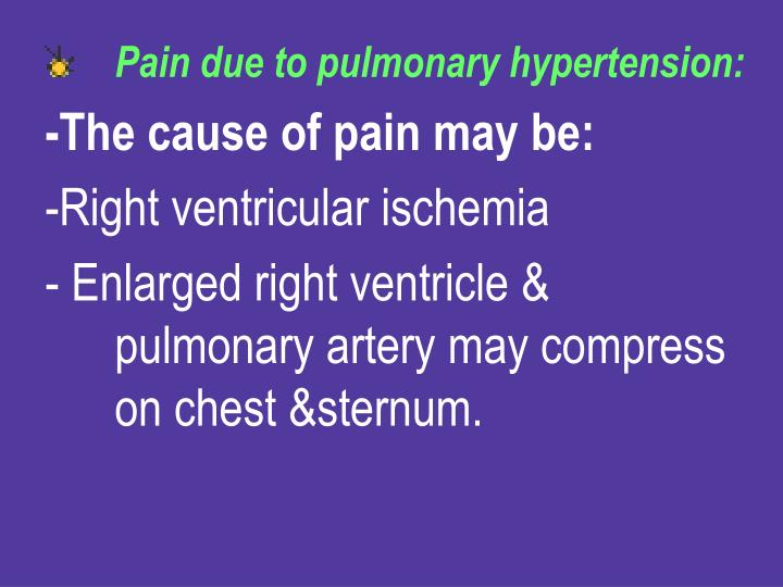 Pain due to pulmonary hypertension: