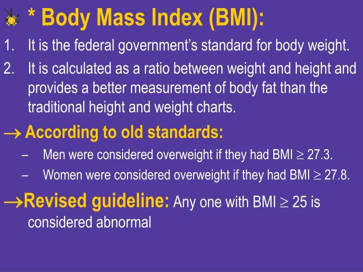* Body Mass Index (BMI):