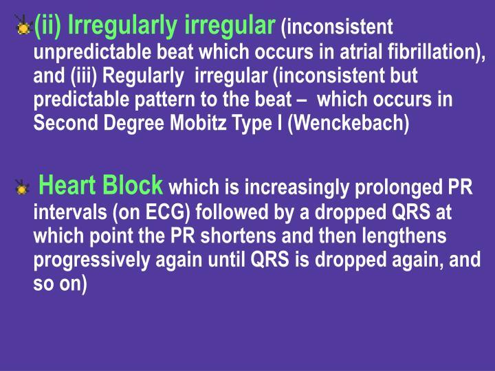 (ii) Irregularly irregular