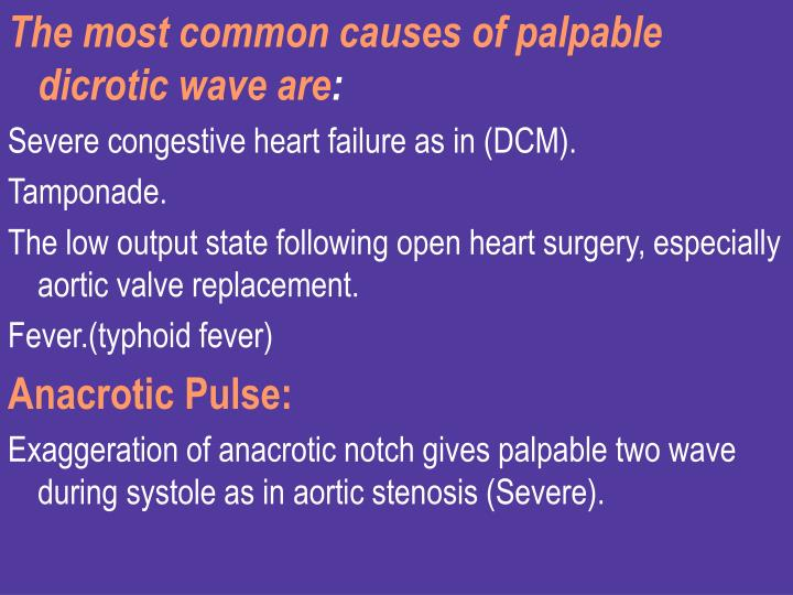 The most common causes of palpable dicrotic wave are