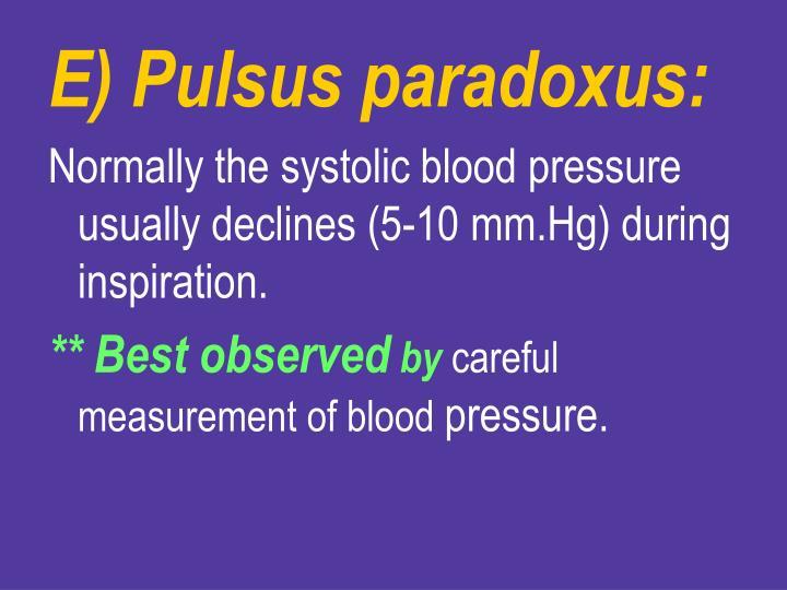 E) Pulsus paradoxus: