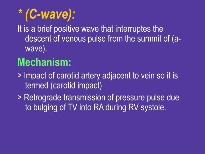* (C-wave):