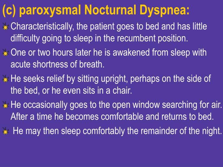 (c) paroxysmal Nocturnal Dyspnea: