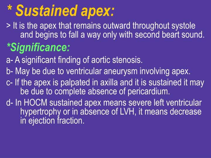 * Sustained apex: