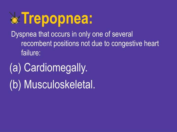 Trepopnea: