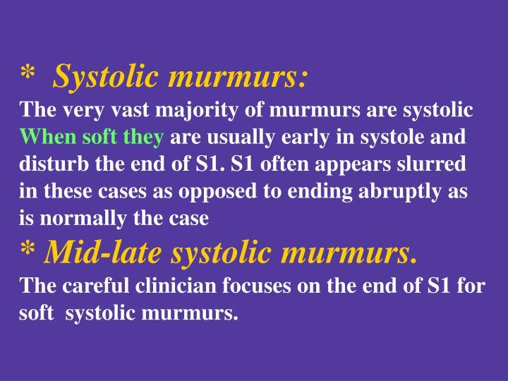 *  Systolic murmurs: