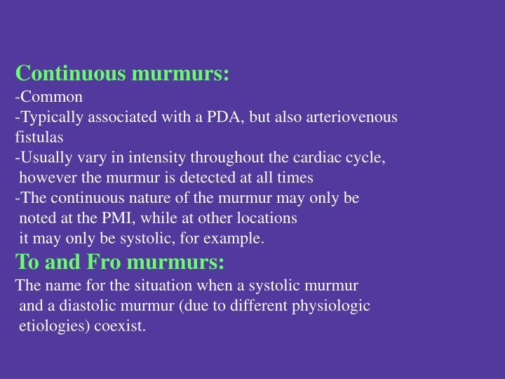 Continuous murmurs: