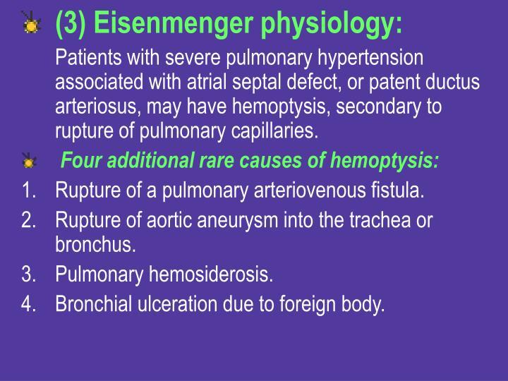 (3) Eisenmenger physiology: