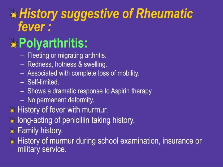 History suggestive of Rheumatic fever :