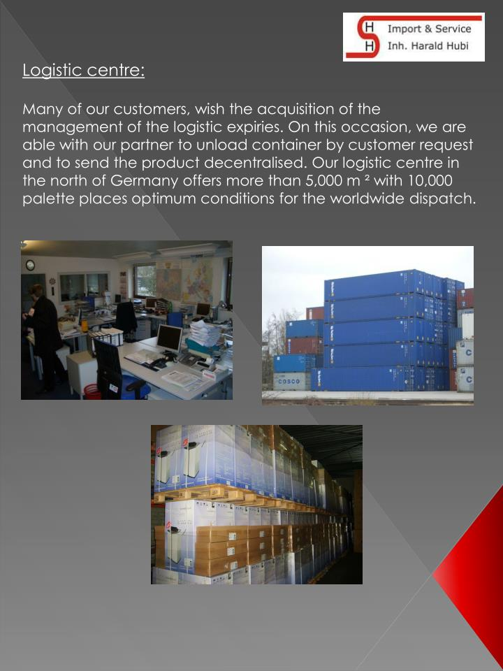 Logistic centre: