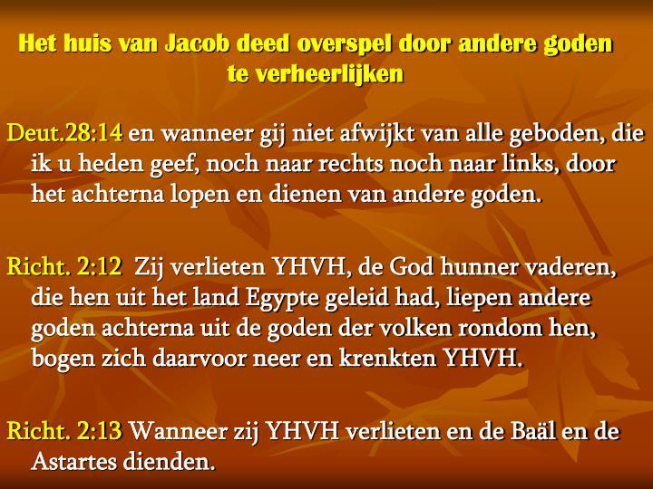 Het huis van Jacob deed overspel door andere goden te verheerlijken