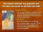 het nieuwe verbond was gemaakt met het huis van isra l en het huis van juda