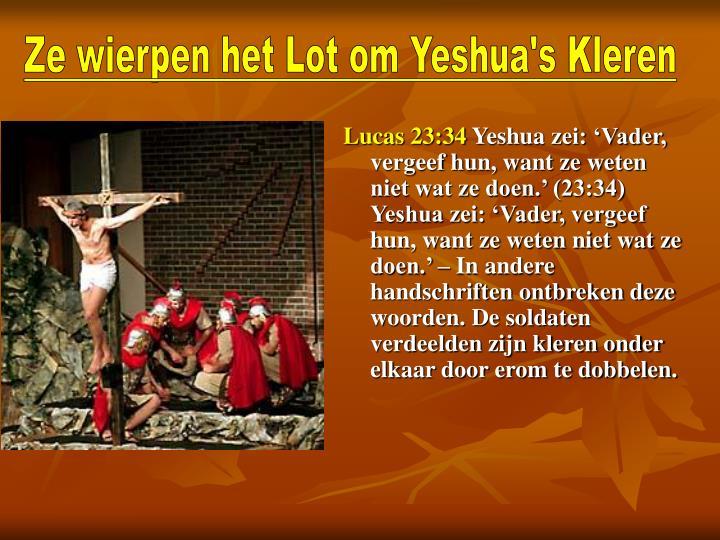 Ze wierpen het Lot om Yeshua's Kleren