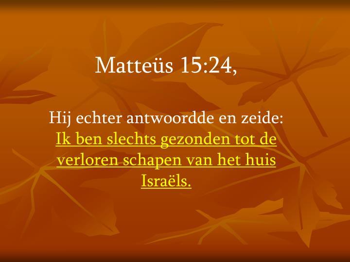 Matteüs 15:24,