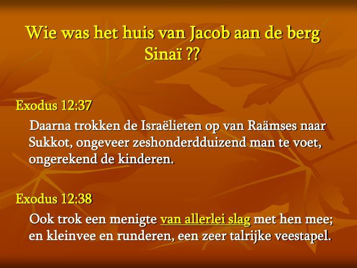 Wie was het huis van Jacob aan de berg Sinaï ??