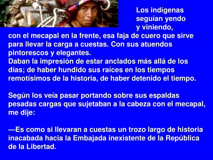 Los indígenas seguían yendo