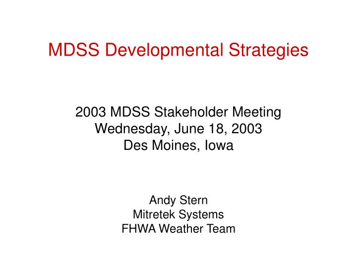 MDSS Developmental Strategies