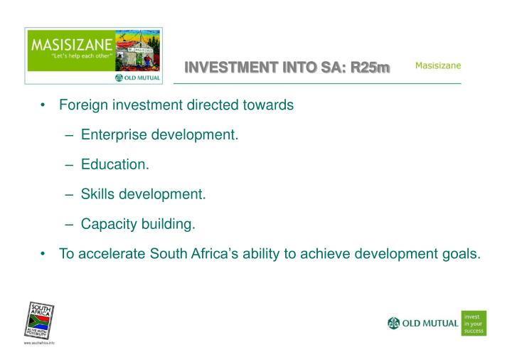 INVESTMENT INTO SA: R25m
