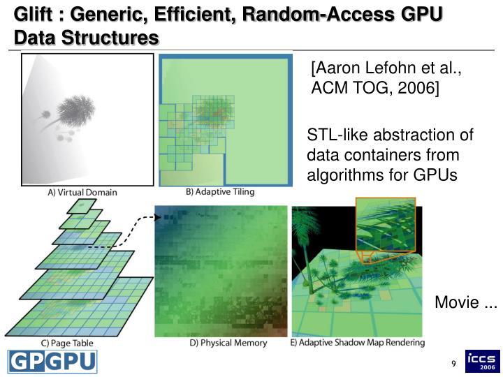 Glift : Generic, Efficient, Random-Access GPU Data Structures
