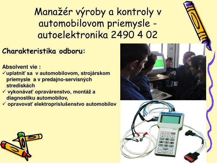Manažér výroby a kontroly v automobilovom priemysle -autoelektronika 2490 4 02