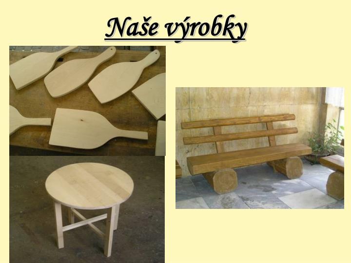Naše výrobky