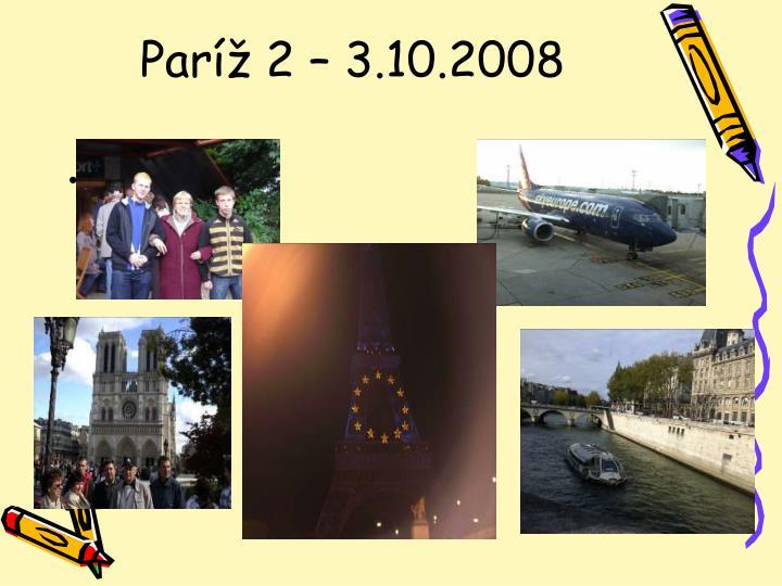 Paríž 2 – 3.10.2008