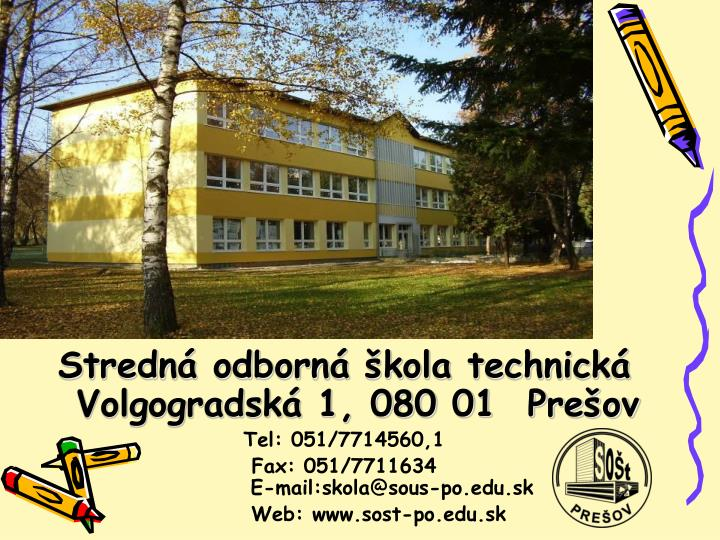 Stredná odborná škola technická     Volgogradská 1, 080 01  Prešov