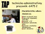 technicko administrat vny pracovn k 6475 2