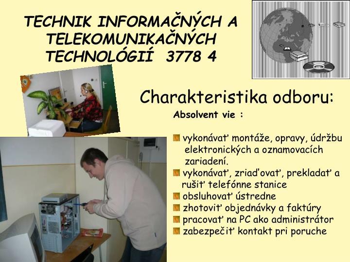 TECHNIK INFORMAČNÝCH A TELEKOMUNIKAČNÝCH TECHNOLÓGIÍ  3778 4