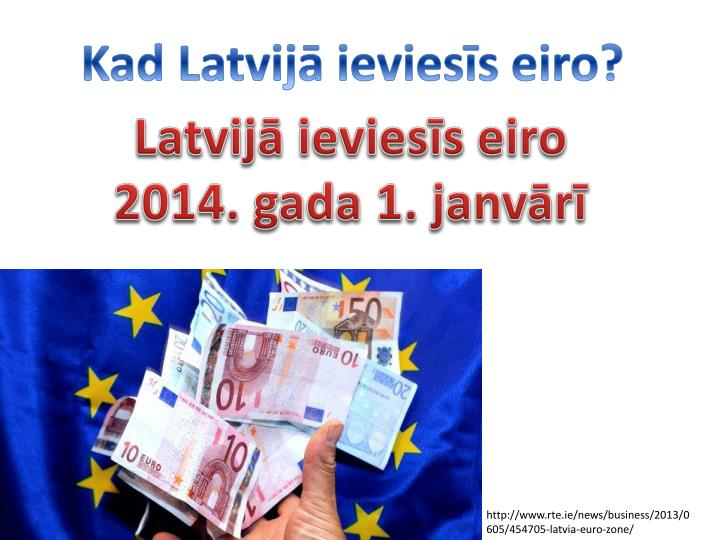 Kad Latvij ieviess eiro?