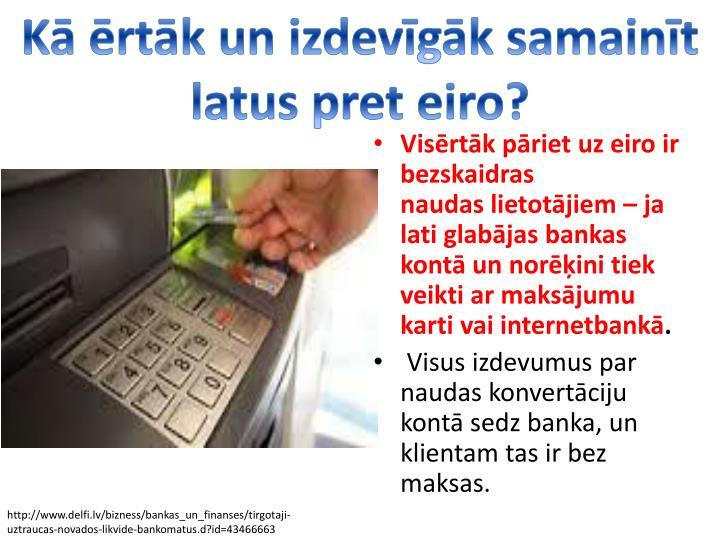K rtk un izdevgk samaint latus pret eiro?