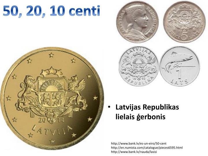 50, 20, 10 centi