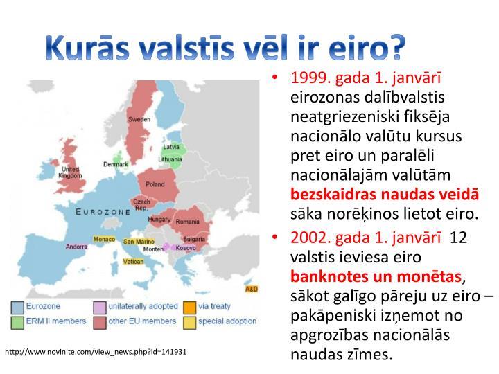 Kurs valsts vl ir eiro?